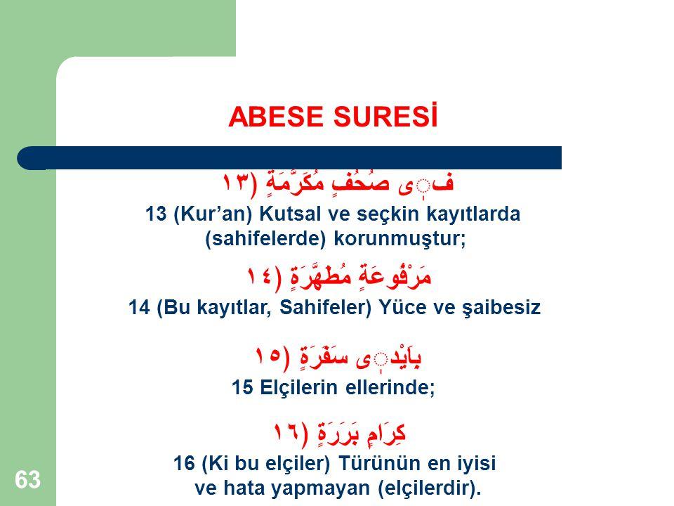 64 ABESE SURESİ 3.Kur'an, Elçilerin Güvenli Ellerindedir 3.1.