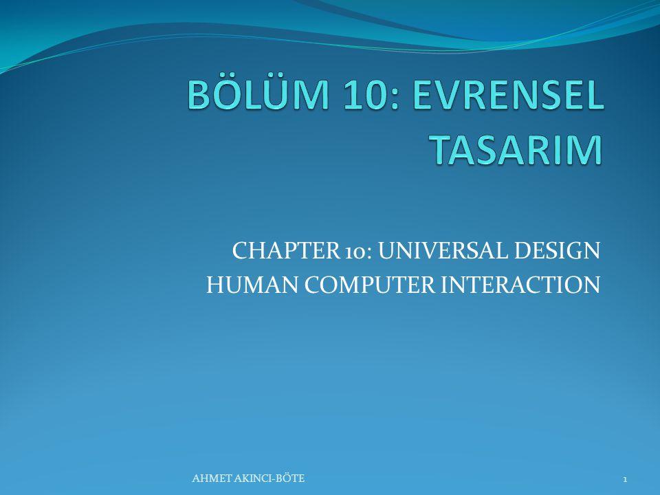 Konu Başlıkları Evrensel Tasarım, sistemlerin herkes ve her durumda kullanılması için sistem tasarımı ile ilgilidir.
