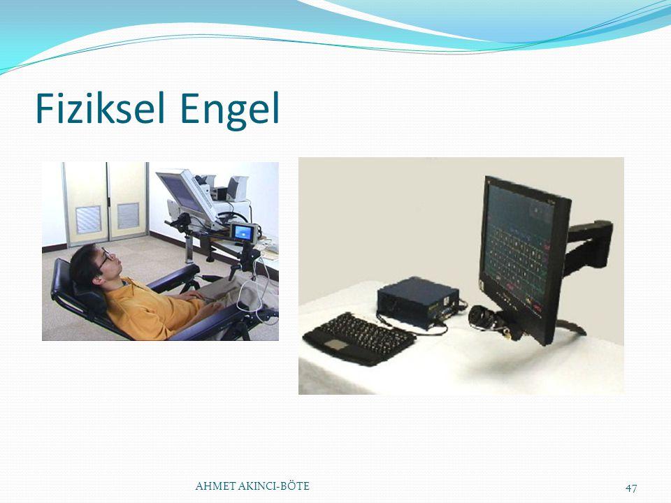 Fiziksel Engel AHMET AKINCI-BÖTE47