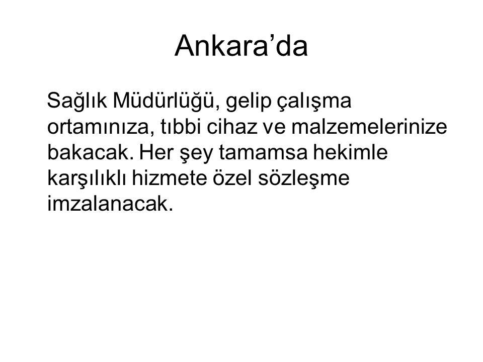 Ankara'da Sağlık Müdürlüğü, gelip çalışma ortamınıza, tıbbi cihaz ve malzemelerinize bakacak.