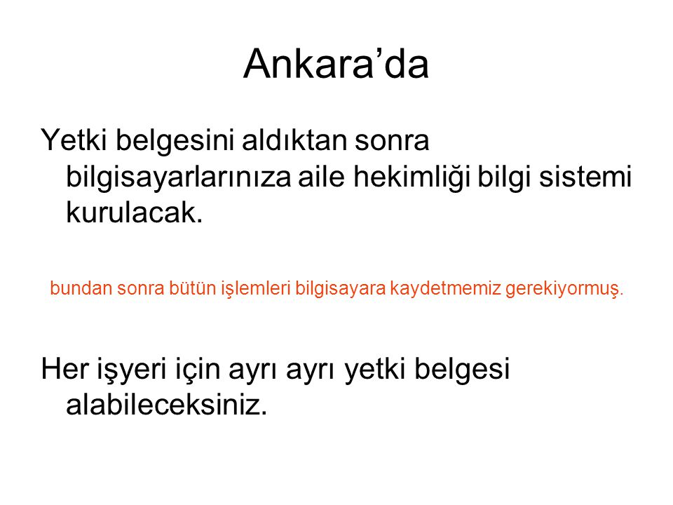 Ankara'da Yetki belgesini aldıktan sonra bilgisayarlarınıza aile hekimliği bilgi sistemi kurulacak.