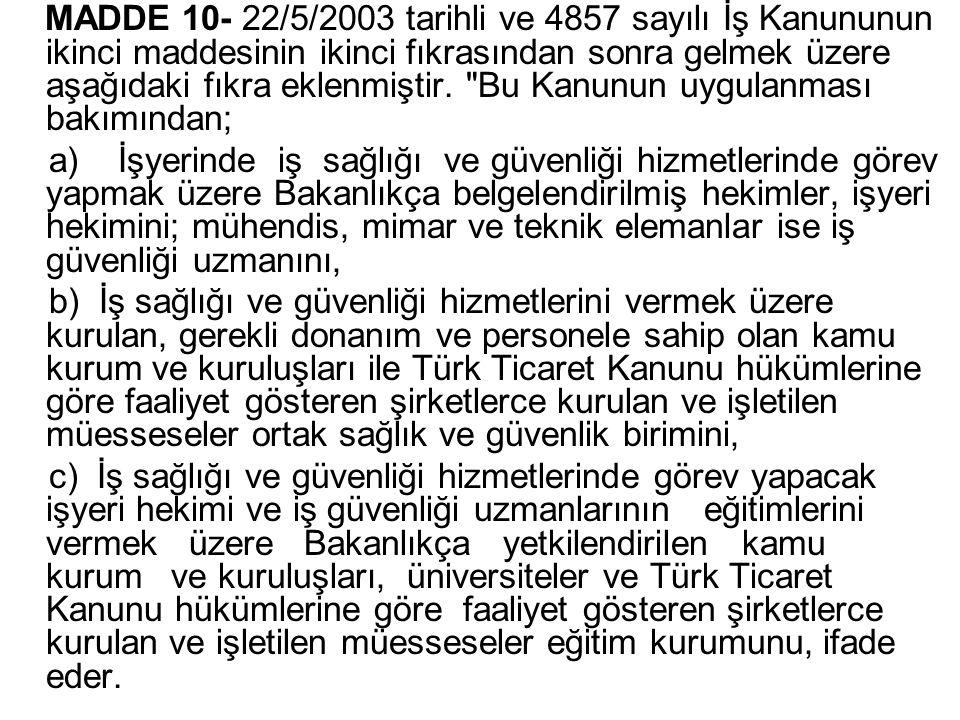 MADDE 10- 22/5/2003 tarihli ve 4857 sayılı İş Kanununun ikinci maddesinin ikinci fıkrasından sonra gelmek üzere aşağıdaki fıkra eklenmiştir.