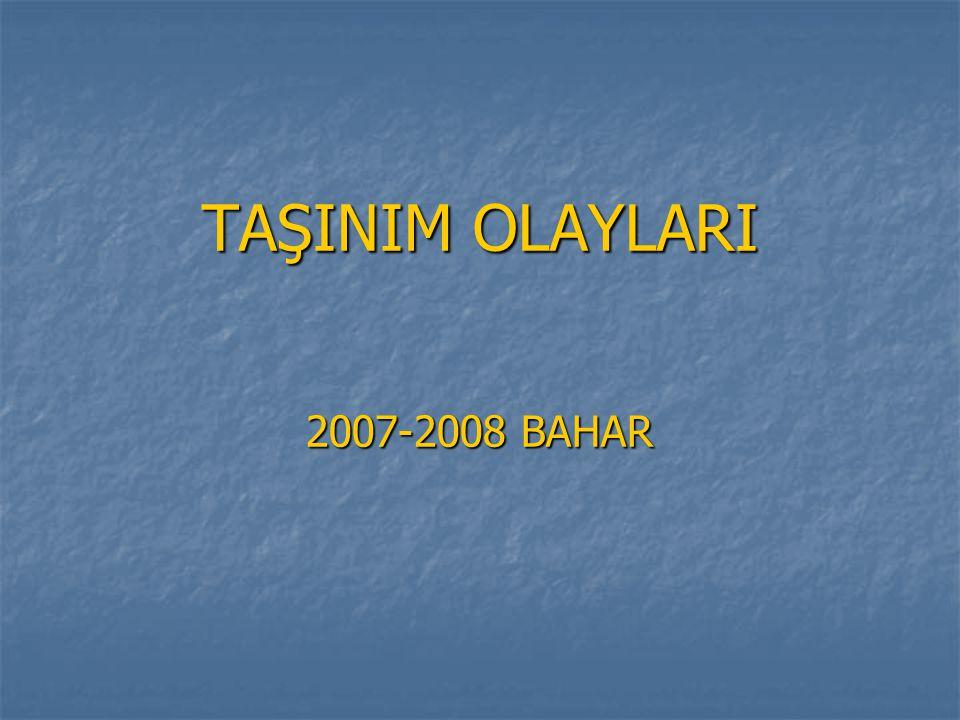 TAŞINIM OLAYLARI 2007-2008 BAHAR