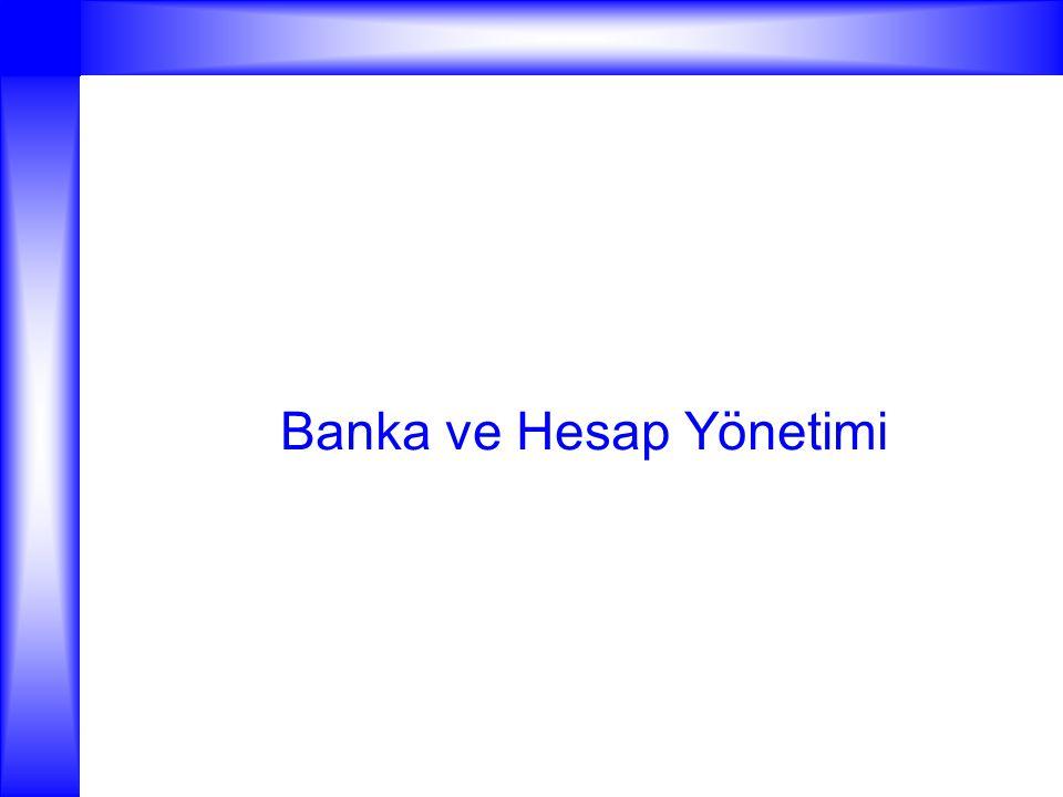 Banka ve Hesap Yönetimi