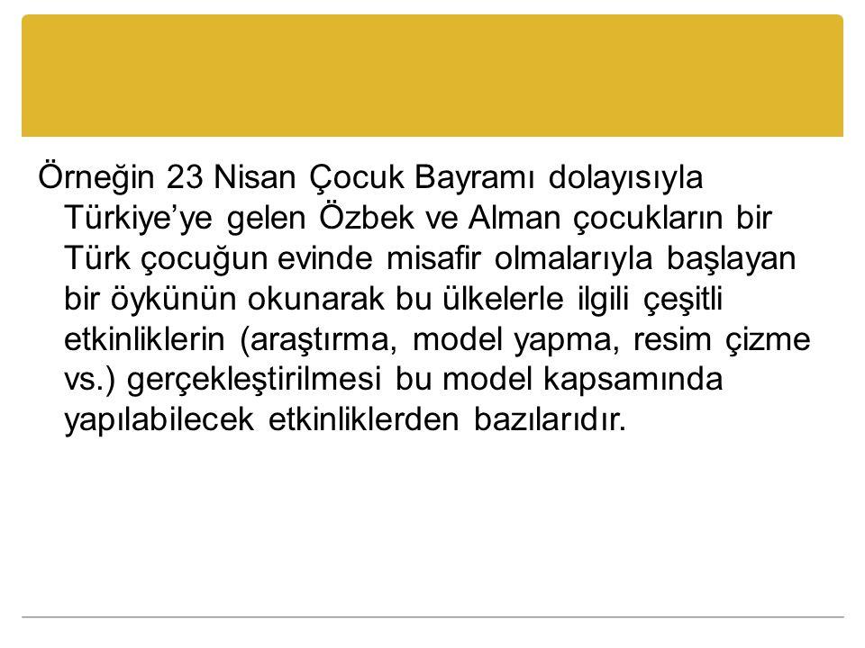 Örneğin 23 Nisan Çocuk Bayramı dolayısıyla Türkiye'ye gelen Özbek ve Alman çocukların bir Türk çocuğun evinde misafir olmalarıyla başlayan bir öykünün