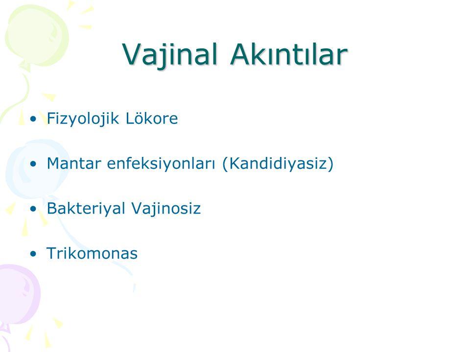 Vajinal Akıntılar Fizyolojik Lökore Mantar enfeksiyonları (Kandidiyasiz) Bakteriyal Vajinosiz Trikomonas