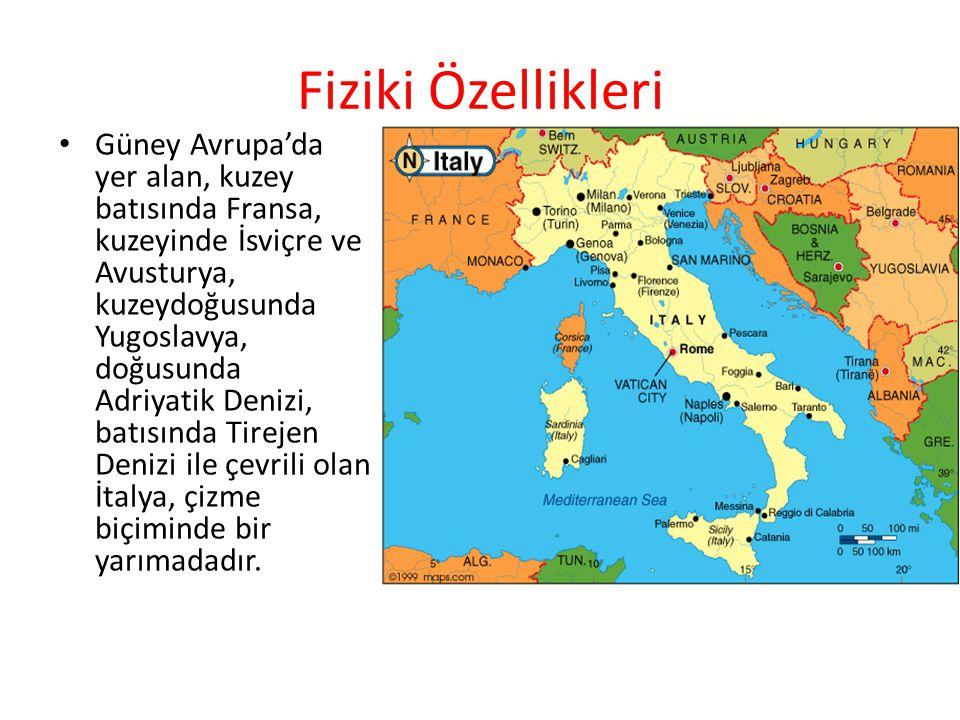Fiziki Özellikleri Güney Avrupa'da yer alan, kuzey batısında Fransa, kuzeyinde İsviçre ve Avusturya, kuzeydoğusunda Yugoslavya, doğusunda Adriyatik De