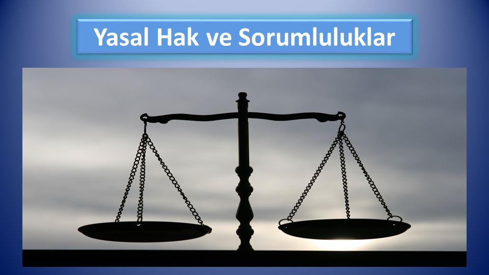 Yasal Hak ve Sorumluluklar