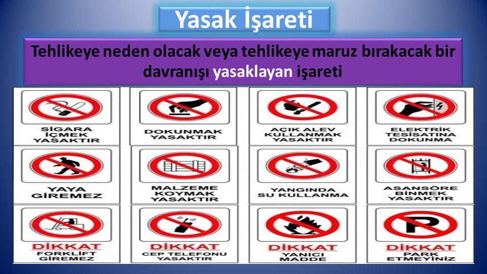 Yasak İşareti Tehlikeye neden olacak veya tehlikeye maruz bırakacak bir davranışı yasaklayan işareti
