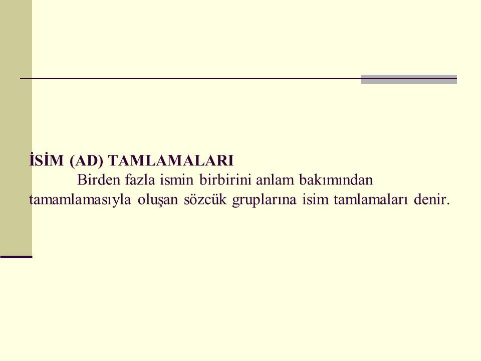 SIFAT TAMLAMALARI Tamlayanı sıfat, tamlananı isim olan tamlamalardır.