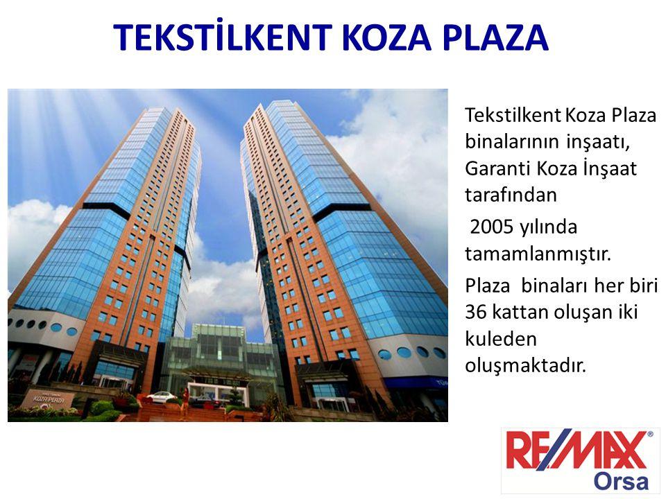 TEKSTİLKENT KOZA PLAZA Tekstilkent Koza Plaza binalarının inşaatı, Garanti Koza İnşaat tarafından 2005 yılında tamamlanmıştır. Plaza binaları her biri
