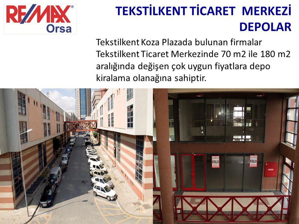 TEKSTİLKENT TİCARET MERKEZİ DEPOLAR Tekstilkent Koza Plazada bulunan firmalar Tekstilkent Ticaret Merkezinde 70 m2 ile 180 m2 aralığında değişen çok u