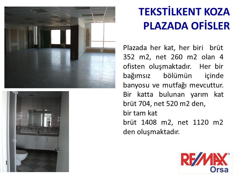 TEKSTİLKENT KOZA PLAZADA OFİSLER Plazada her kat, her biri brüt 352 m2, net 260 m2 olan 4 ofisten oluşmaktadır. Her bir bağımsız bölümün içinde banyos