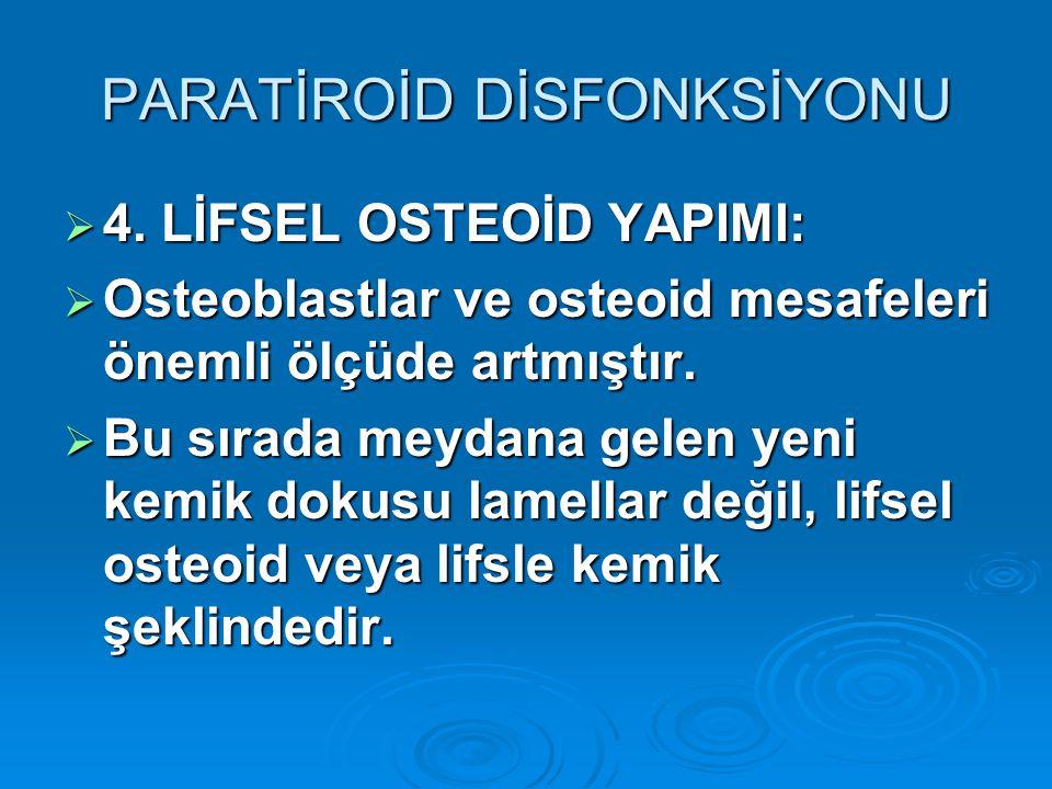 PARATİROİD DİSFONKSİYONU  4.