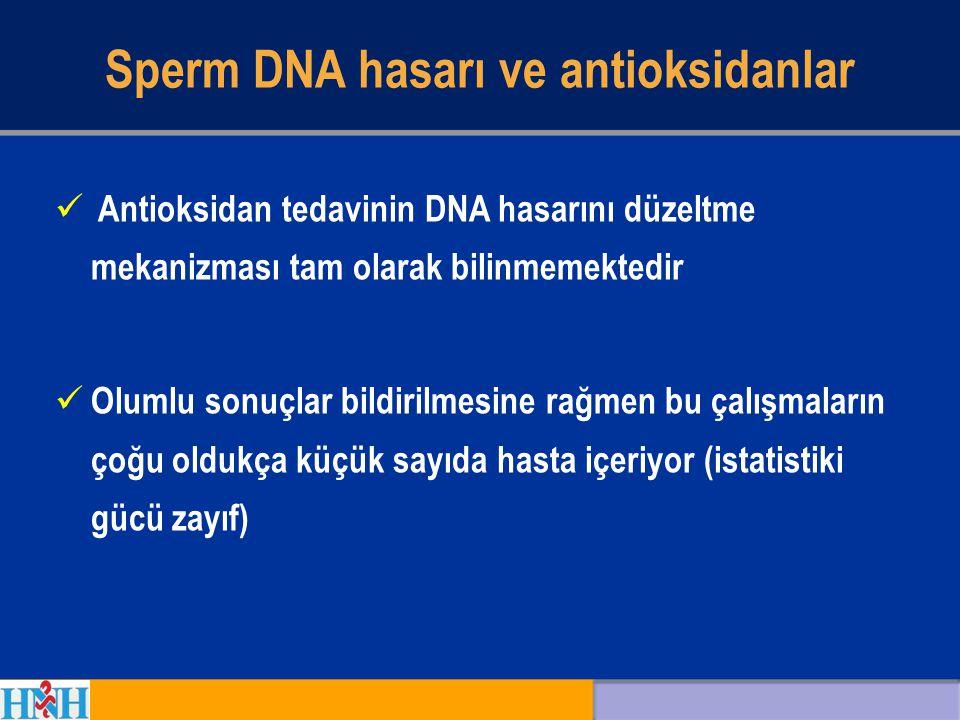 Antioksidan tedavinin DNA hasarını düzeltme mekanizması tam olarak bilinmemektedir Olumlu sonuçlar bildirilmesine rağmen bu çalışmaların çoğu oldukça