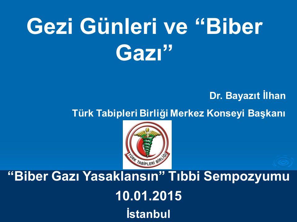 Biber Gazı Yasaklansın Tıbbi Sempozyumu 10.01.2015 İstanbul Gezi Günleri ve Biber Gazı Dr.