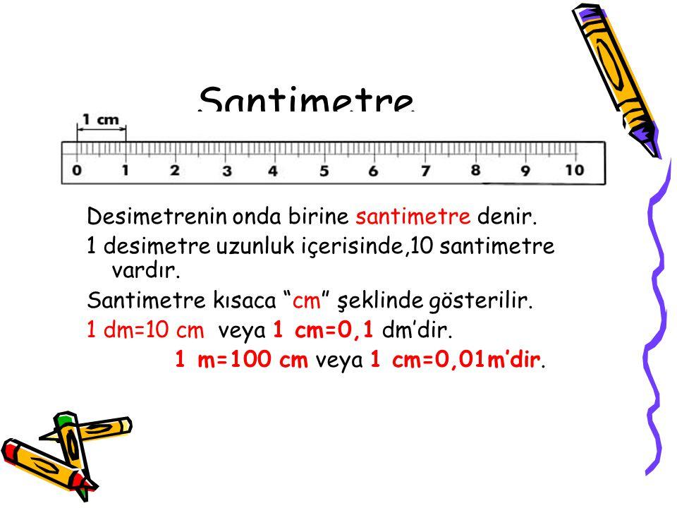 """Desimetre Metrenin onda birine desimetre denir. 1 metrelik uzunluk içerisinde 10 desimetre vardır. Desimetre kısaca """"dm"""" şeklinde gösterilir. 1 m=10 d"""