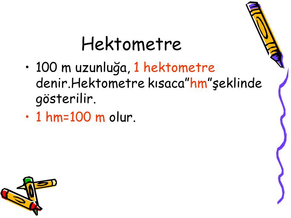 """Dekametre 10 metre uzunluğa,1 dekametre denir.Dekametre kısaca""""dam""""şeklinde gösterilir. 1 dam=10 m olur."""