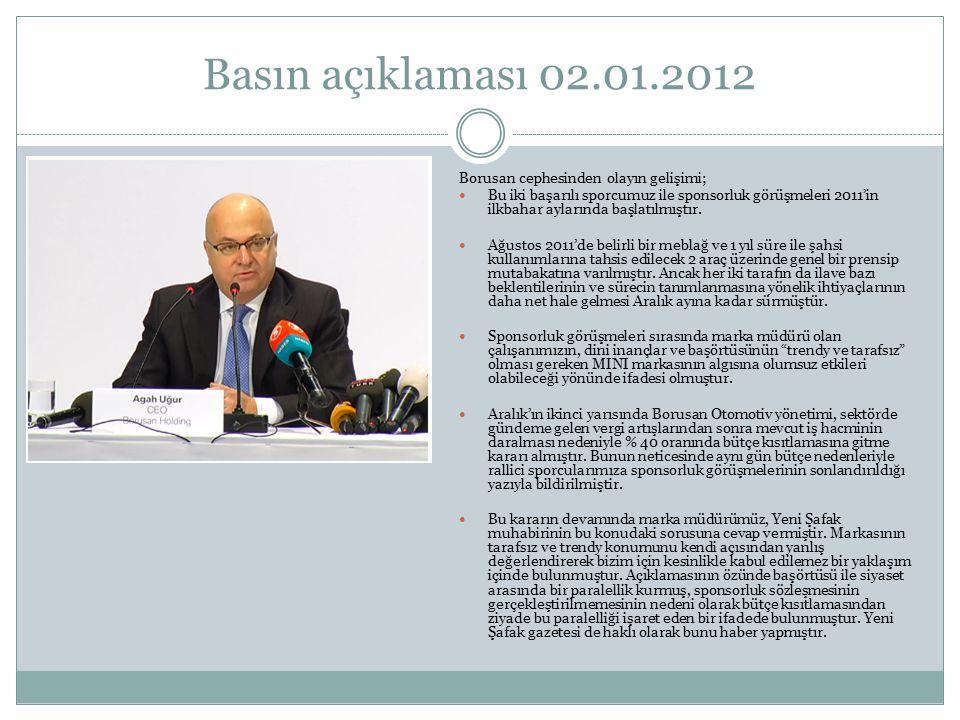 Basın açıklaması 02.01.2012 Borusan cephesinden olayın gelişimi; Bu iki başarılı sporcumuz ile sponsorluk görüşmeleri 2011'in ilkbahar aylarında başla