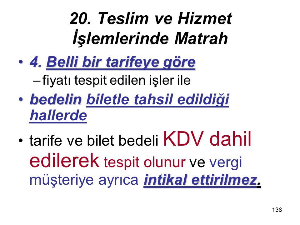 138 20.Teslim ve Hizmet İşlemlerinde Matrah 4. Belli bir tarifeye göre4.