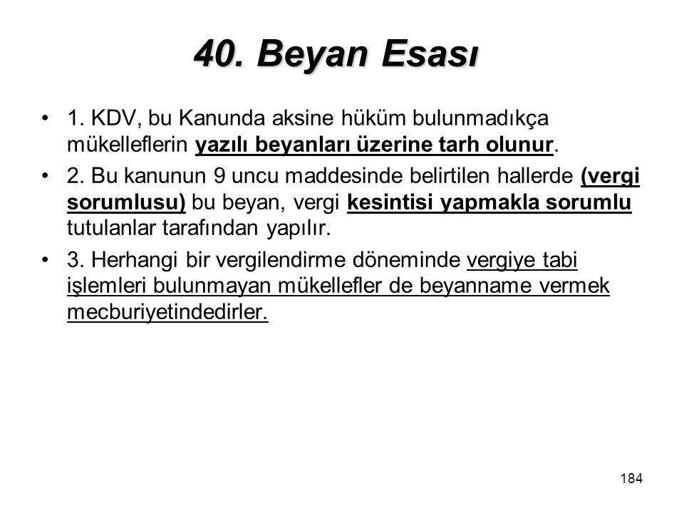 184 40.Beyan Esası 1.