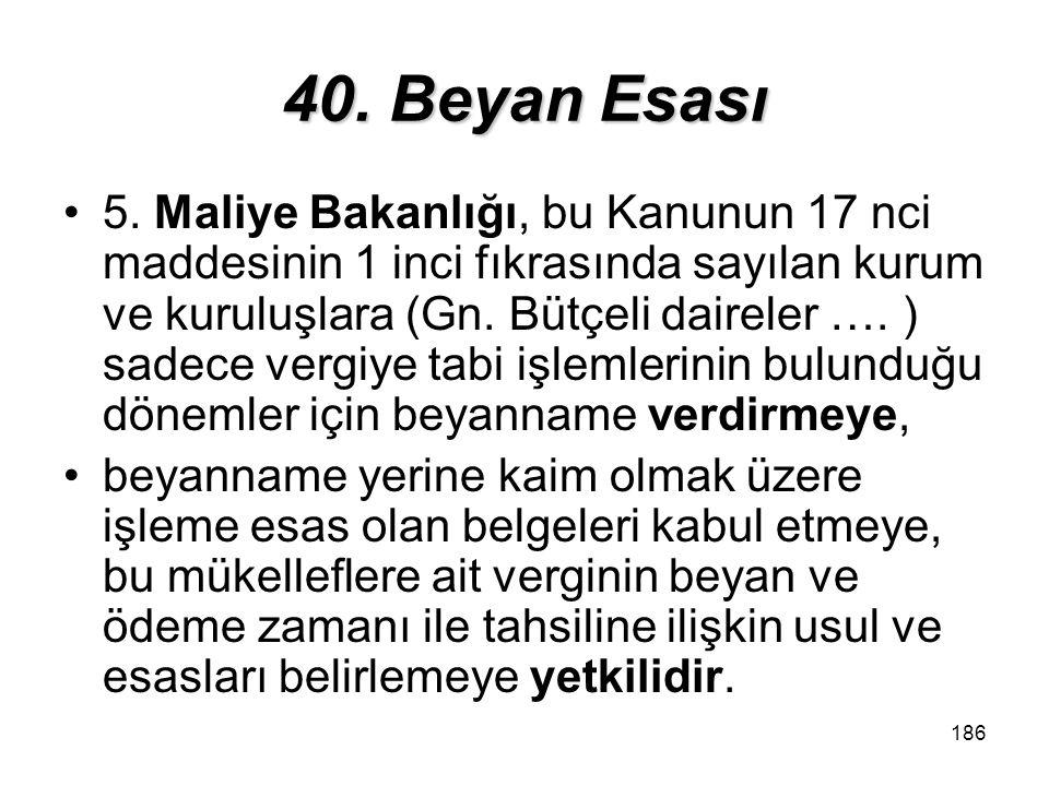 186 40.Beyan Esası 5.