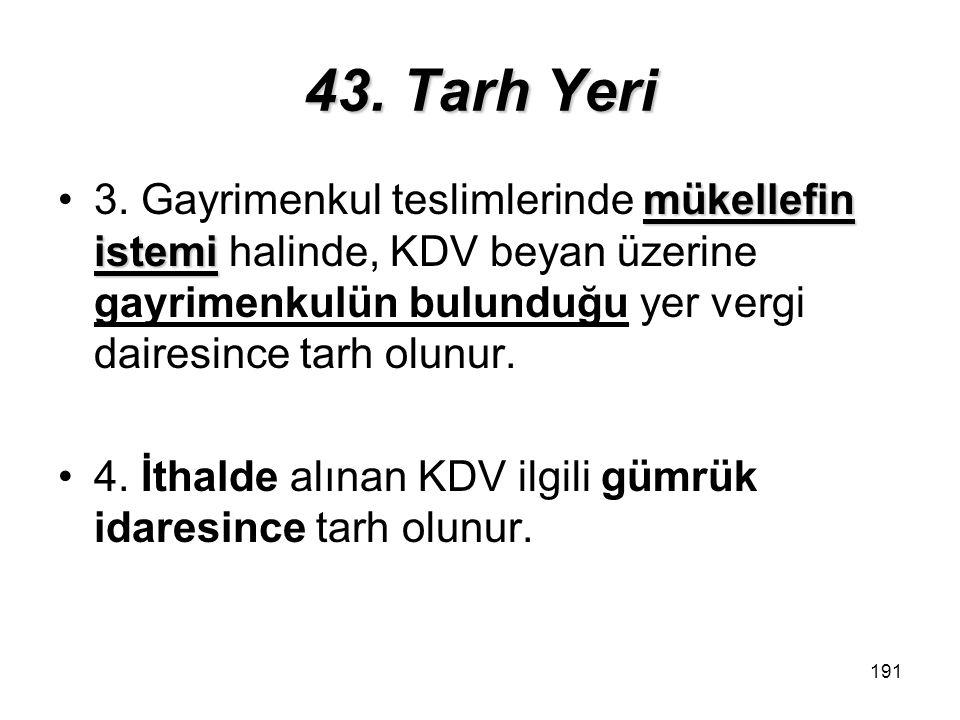 191 43.Tarh Yeri mükellefin istemi3.