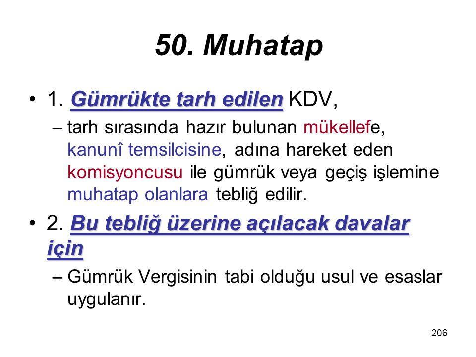 206 50.Muhatap Gümrükte tarh edilen1.
