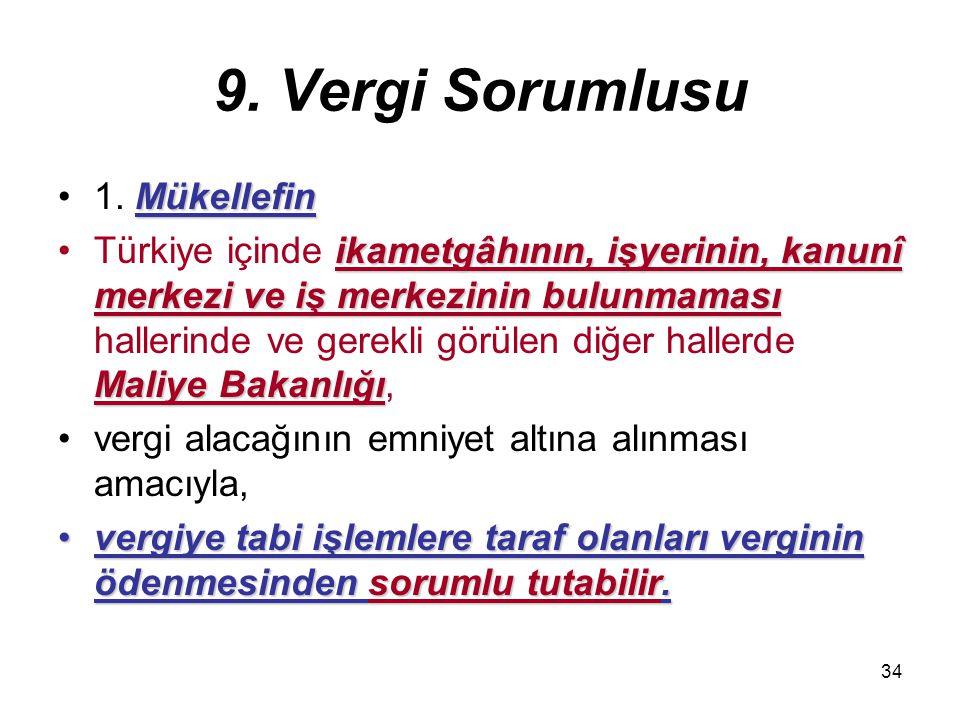 34 9.Vergi Sorumlusu Mükellefin1.
