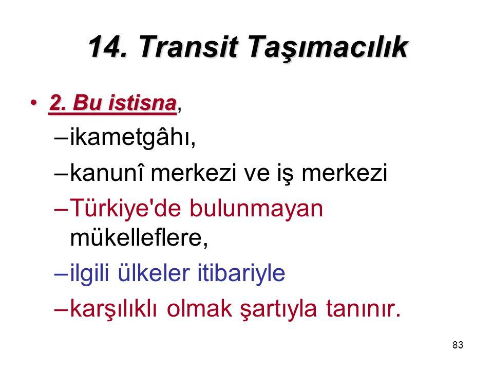 83 14.Transit Taşımacılık 2. Bu istisna2.