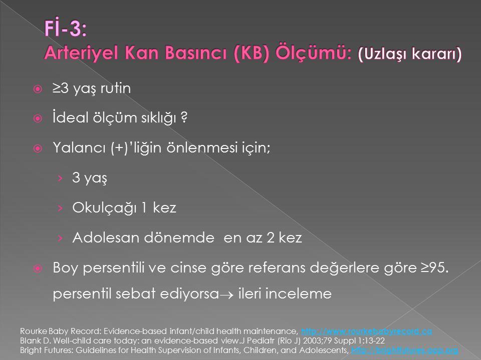  ≥3 yaş rutin  İdeal ölçüm sıklığı ?  Yalancı (+)'liğin önlenmesi için; › 3 yaş › Okulçağı 1 kez › Adolesan dönemde en az 2 kez  Boy persentili ve