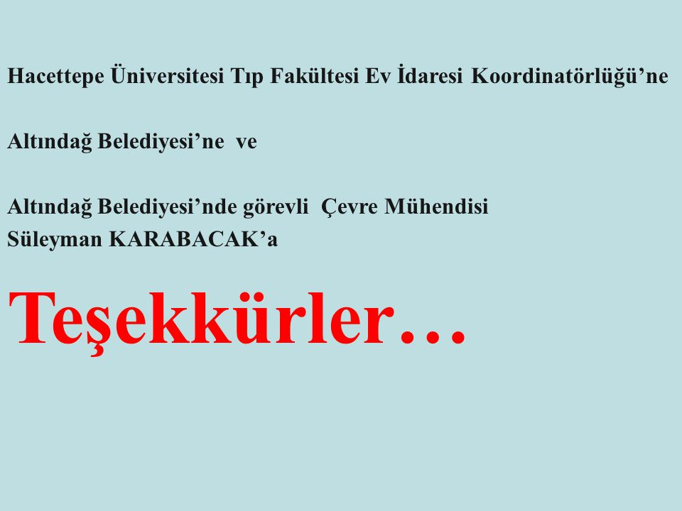 Hacettepe Üniversitesi Tıp Fakültesi Ev İdaresi Koordinatörlüğü'ne Altındağ Belediyesi'ne ve Altındağ Belediyesi'nde görevli Çevre Mühendisi Süleyman