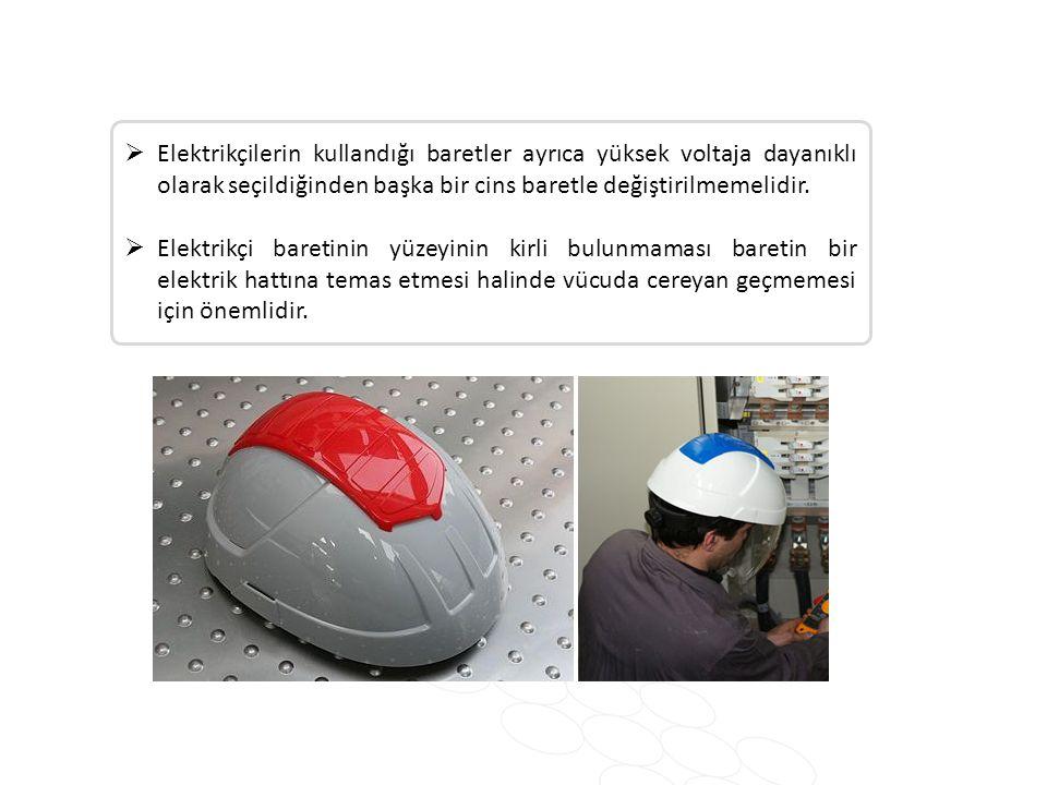  Elektrikçilerin kullandığı baretler ayrıca yüksek voltaja dayanıklı olarak seçildiğinden başka bir cins baretle değiştirilmemelidir.  Elektrikçi ba