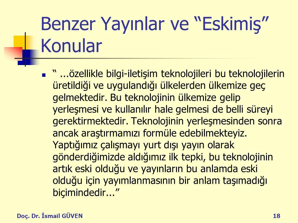 """Doç. Dr. İsmail GÜVEN18 Benzer Yayınlar ve """"Eskimiş"""" Konular """"...özellikle bilgi-iletişim teknolojileri bu teknolojilerin üretildiği ve uygulandığı ül"""