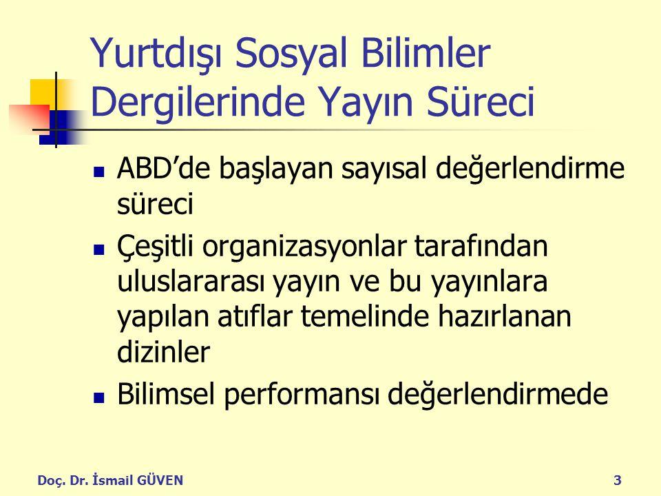 Doç. Dr. İsmail GÜVEN3 Yurtdışı Sosyal Bilimler Dergilerinde Yayın Süreci ABD'de başlayan sayısal değerlendirme süreci Çeşitli organizasyonlar tarafın