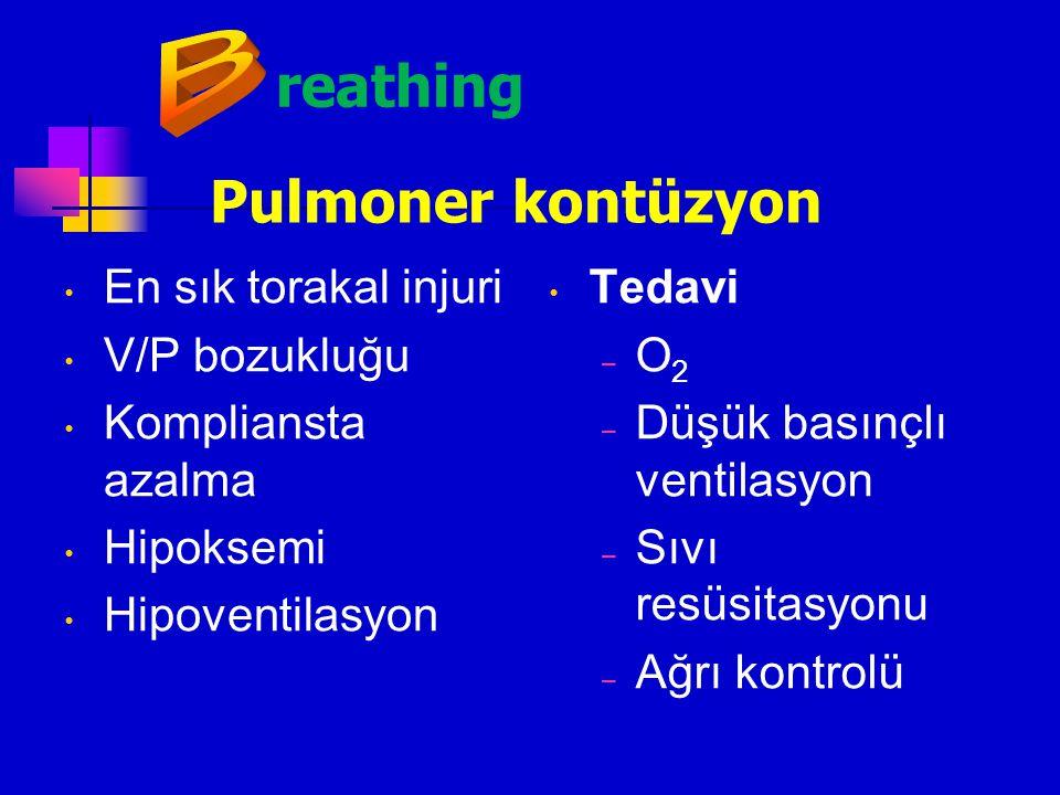 reathing Hayatı tehdit eden toraks yaralanmaları Tansiyon pnomotoraks Tansiyon hemotoraks Pulmoner kontüzyon Travmatik asfiksi Büyük damar yaralanması