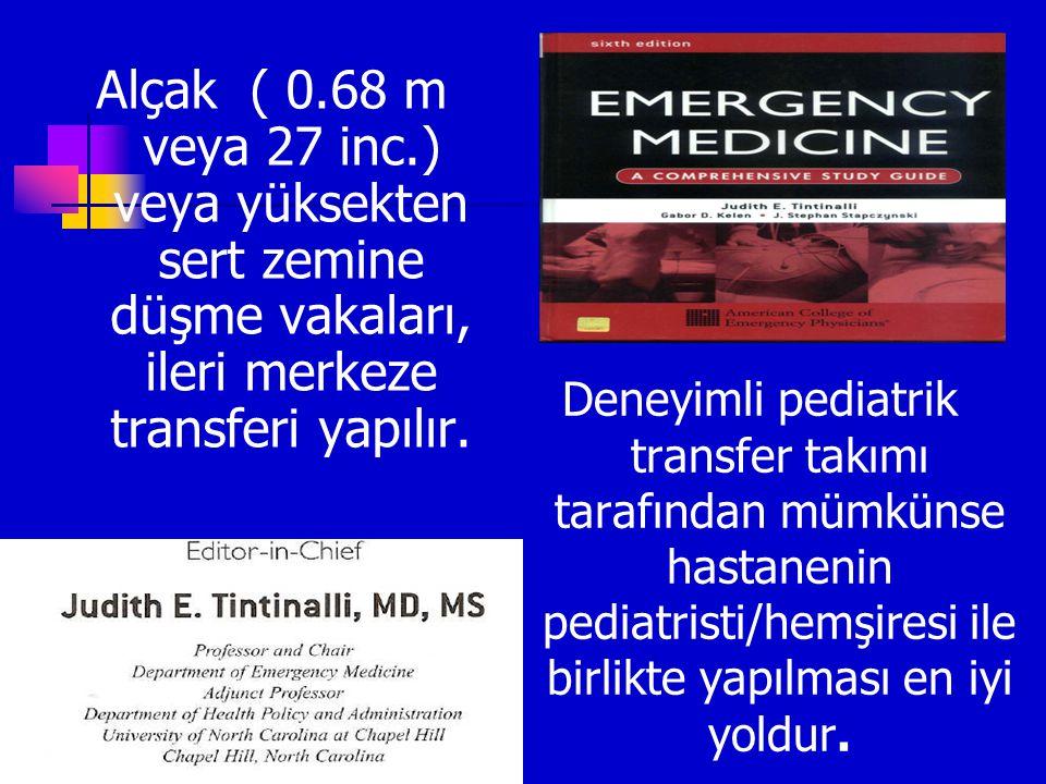 Pediatrik travma merkezi endikasyon Yaralanma araçtan fırlama mekanizması alçaktan veya yüksekten düşme mekanizması alçaktan veya yüksekten düşme uzam
