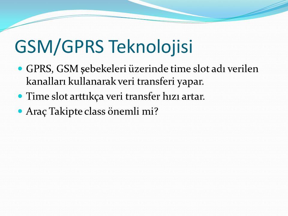 GSM/GPRS Teknolojisi GPRS, GSM şebekeleri üzerinde time slot adı verilen kanalları kullanarak veri transferi yapar. Time slot arttıkça veri transfer h