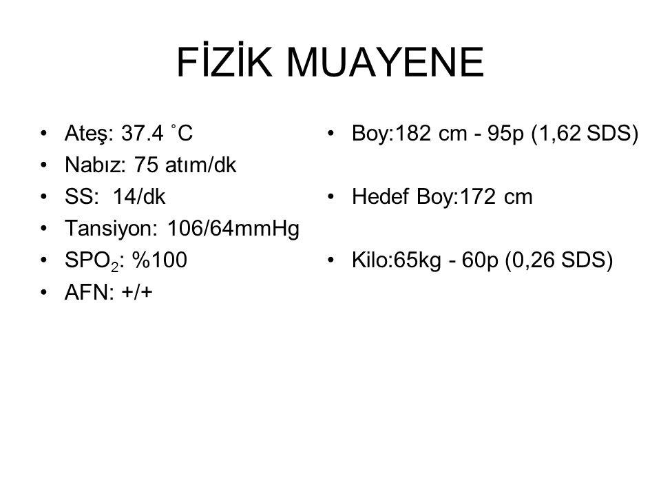 FİZİK MUAYENE Ateş: 37.4 ˚C Nabız: 75 atım/dk SS: 14/dk Tansiyon: 106/64mmHg SPO 2 : %100 AFN: +/+ Boy:182 cm - 95p (1,62 SDS) Hedef Boy:172 cm Kilo:65kg - 60p (0,26 SDS)