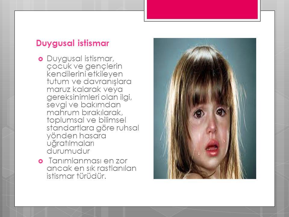 Duygusal istismar  Duygusal istismar, çocuk ve gençlerin kendilerini etkileyen tutum ve davranışlara maruz kalarak veya gereksinimleri olan ilgi, sev