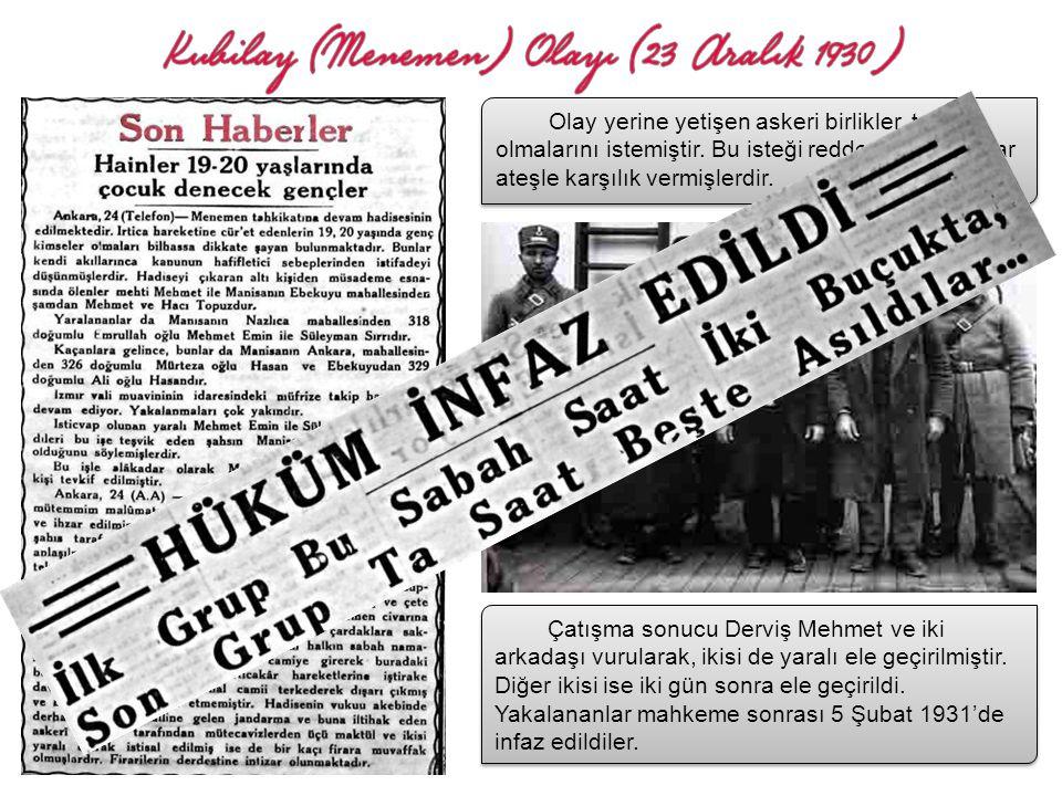 """Derviş Mehmet isminde bir yobaz ve 6 arkadaşı İzmir'in Menemen ilçesinde 23 Aralık 1930 günü """"Ey Müslümanlar! Ne duruyorsunuz; Halife Abdülmecit hudud"""