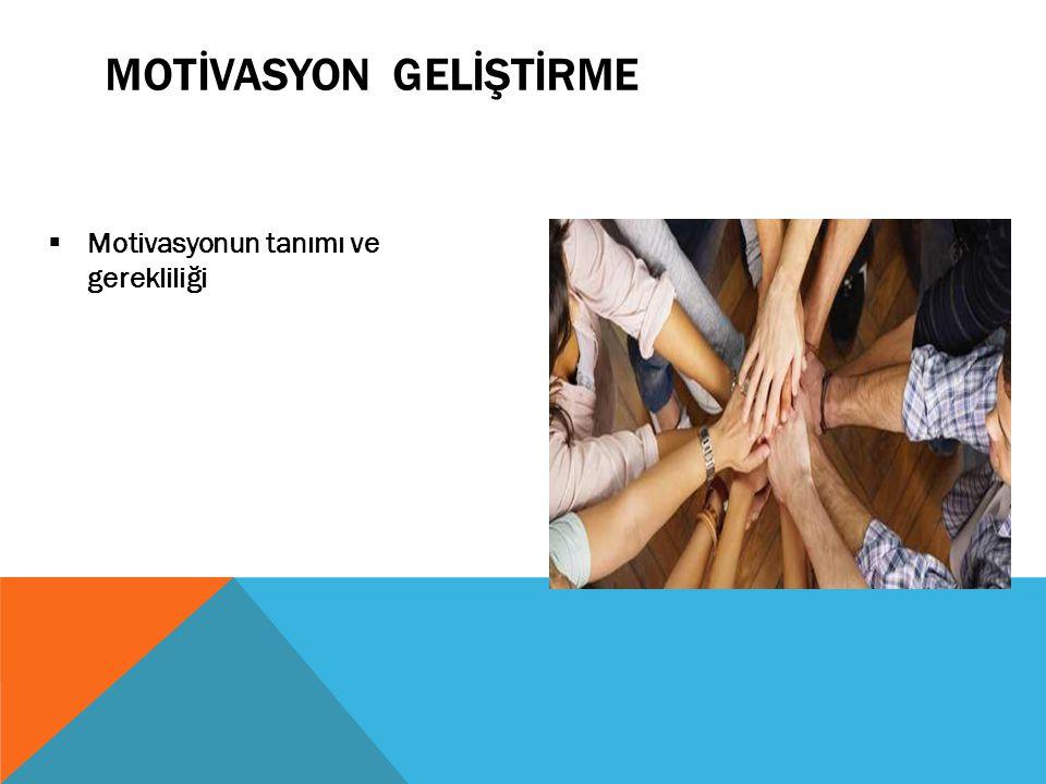  Motivasyonun tanımı ve gerekliliği