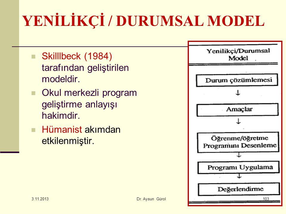 Skilllbeck (1984) tarafından geliştirilen modeldir. Okul merkezli program geliştirme anlayışı hakimdir. Hümanist akımdan etkilenmiştir. YENİLİKÇİ / DU