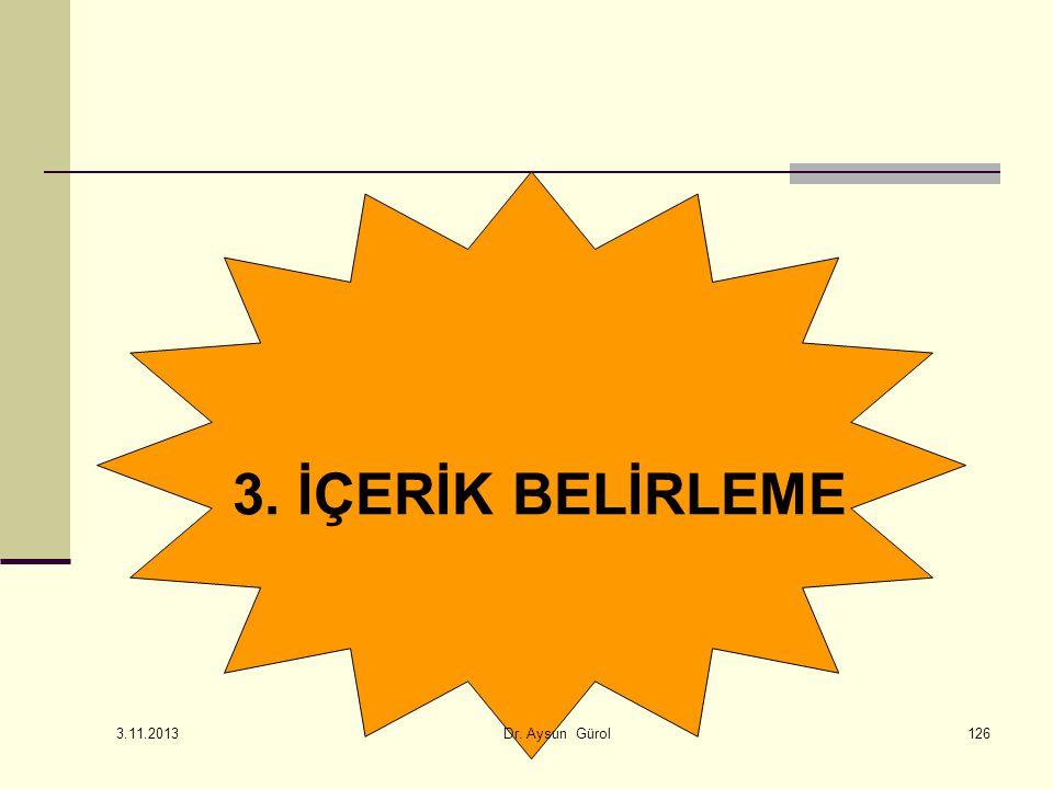 3. İÇERİK BELİRLEME 126 3.11.2013 Dr. Aysun Gürol