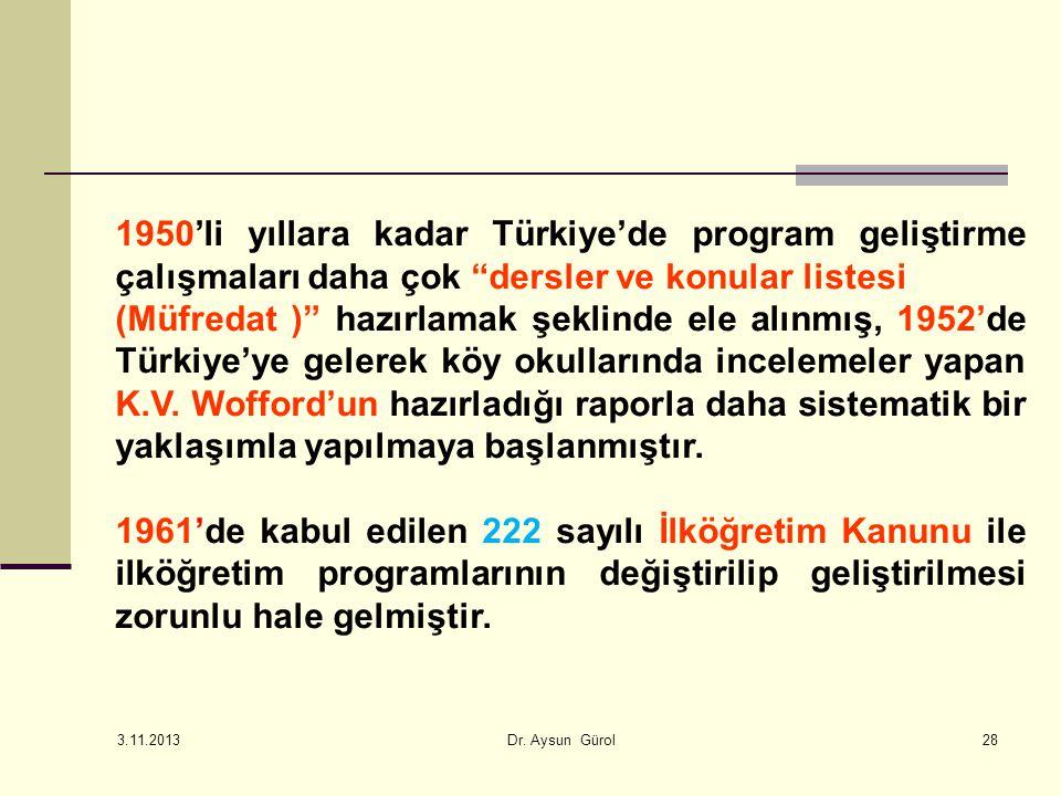 """1950'li yıllara kadar Türkiye'de program geliştirme çalışmaları daha çok """"dersler ve konular listesi (Müfredat )"""" hazırlamak şeklinde ele alınmış, 195"""