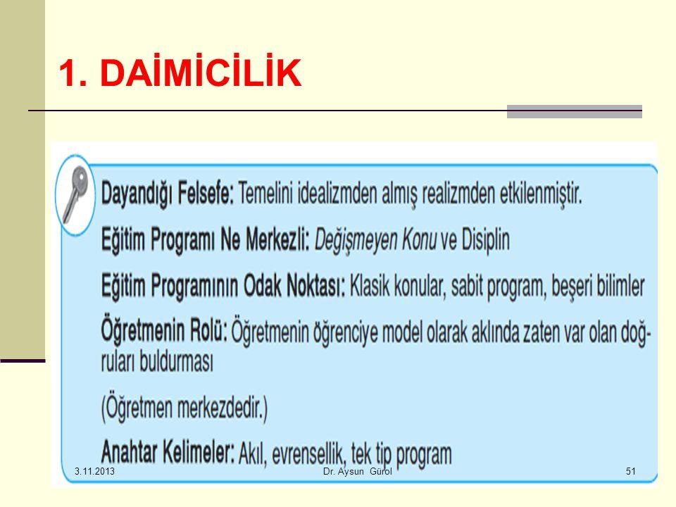 1. DAİMİCİLİK 51 3.11.2013 Dr. Aysun Gürol