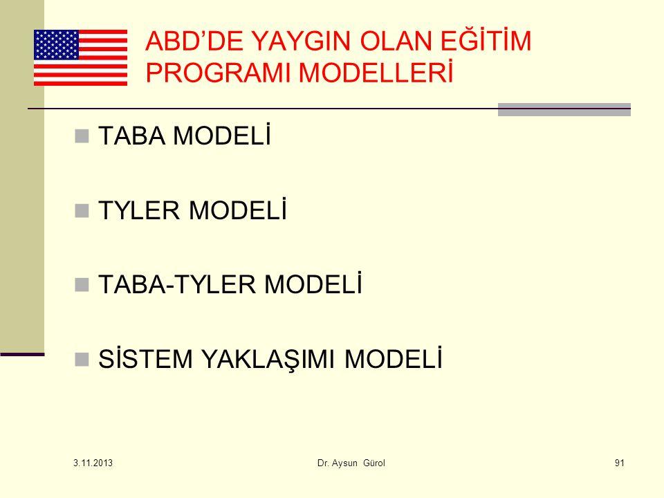 TABA MODELİ TYLER MODELİ TABA-TYLER MODELİ SİSTEM YAKLAŞIMI MODELİ ABD'DE YAYGIN OLAN EĞİTİM PROGRAMI MODELLERİ 3.11.2013 Dr. Aysun Gürol91