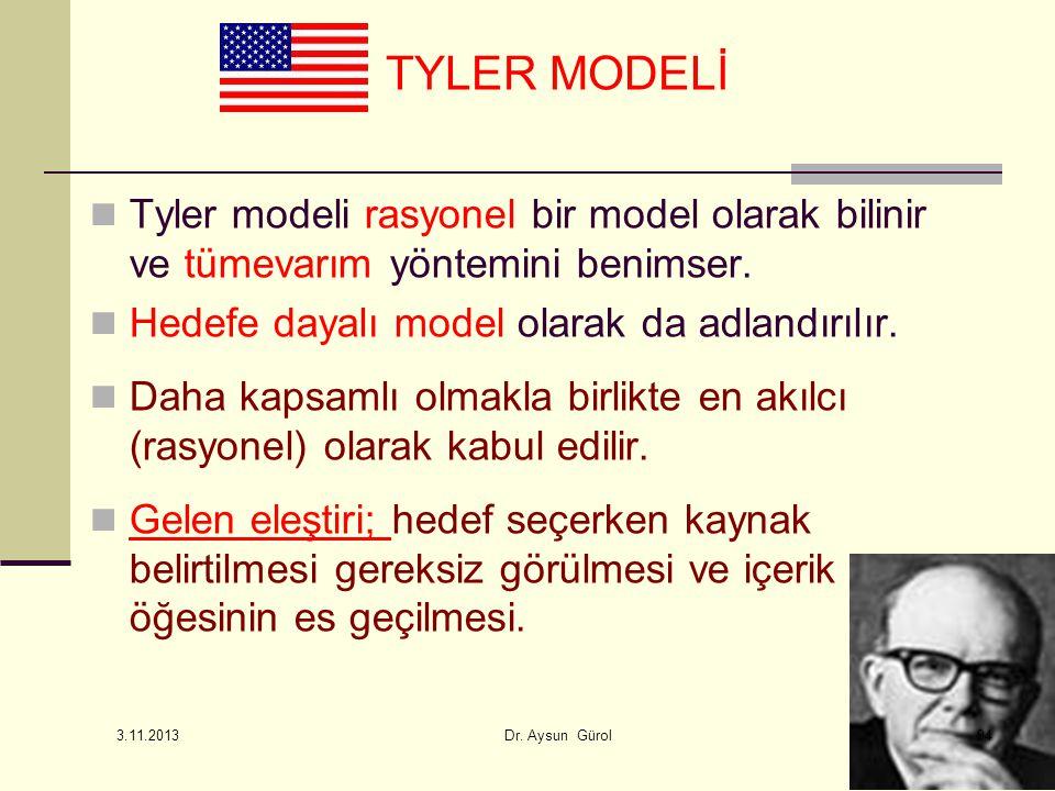 Tyler modeli rasyonel bir model olarak bilinir ve tümevarım yöntemini benimser. Hedefe dayalı model olarak da adlandırılır. Daha kapsamlı olmakla birl