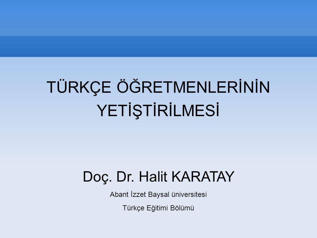 Türkçe Öğretmenlerinin Yetiştirilmesi Türkçe öğretmenliği büyük sorumluluk gerektiren, özel yetenek isteyen bir meslektir ve bu alanda görev yapacak öğretmen adaylarının özenli bir şekilde yetiştirilmesi gerekir.