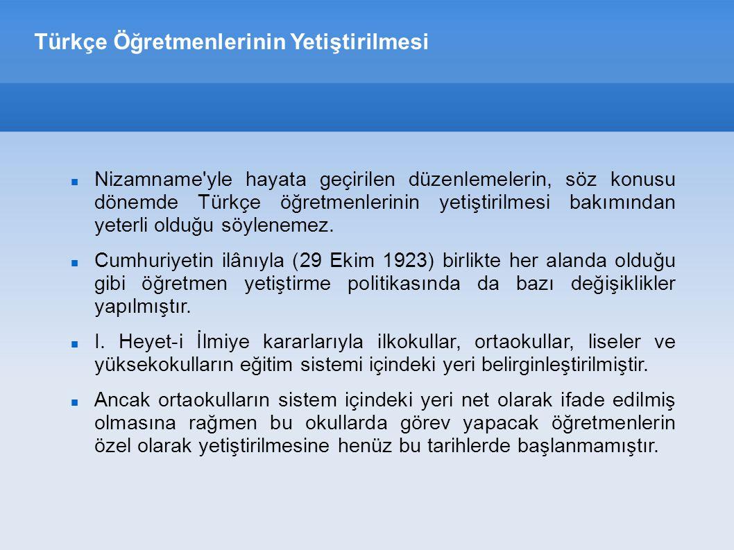 Türkçe Öğretmenlerinin Yetiştirilmesi Ortaokul öğretmenliğinin ilk defa 1924 tarih ve 439 sayılı Orta Tedrisat Muallimleri Kanunu ile eğitim sistemi içinde yer almaya başladığı görülmektedir.